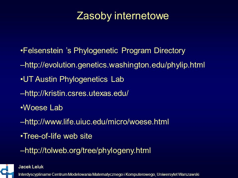 Zasoby internetowe •Felsenstein 's Phylogenetic Program Directory