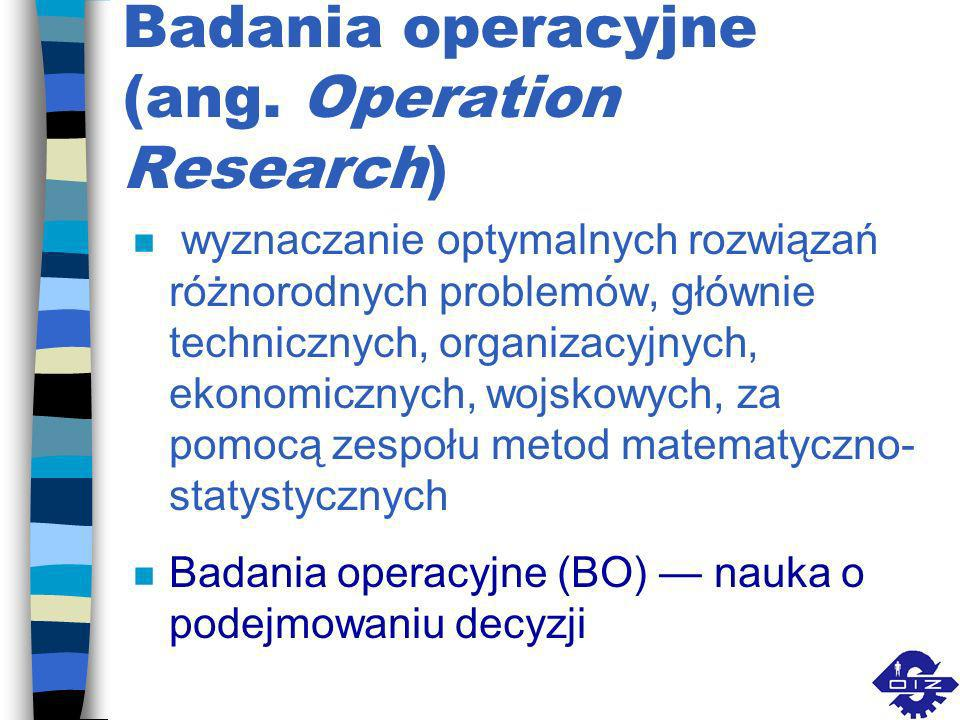 Badania operacyjne (ang. Operation Research)