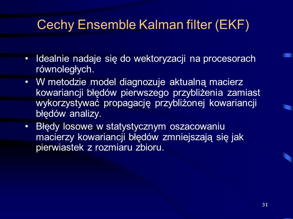 Cechy Ensemble Kalman filter (EKF)