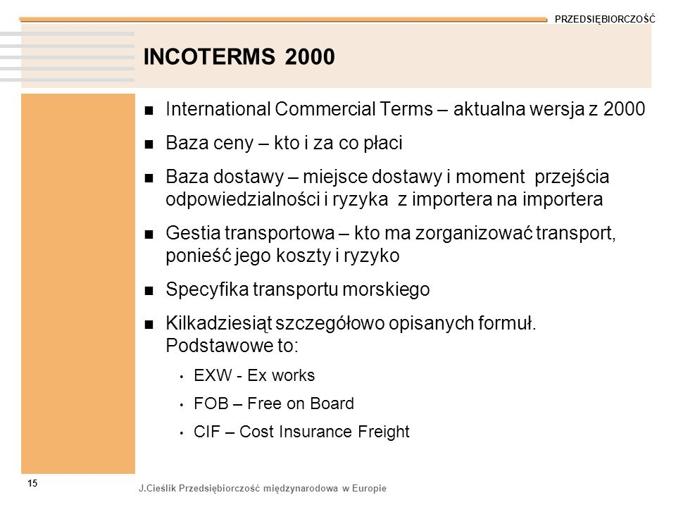INCOTERMS 2000 International Commercial Terms – aktualna wersja z 2000