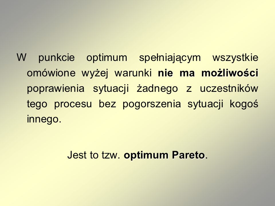 Jest to tzw. optimum Pareto.