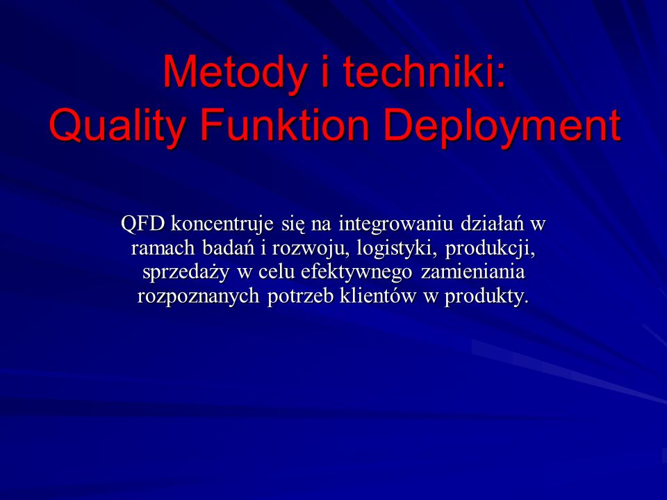 Metody i techniki: Quality Funktion Deployment
