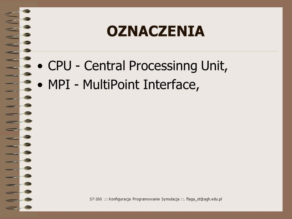 OZNACZENIA CPU - Central Processinng Unit, MPI - MultiPoint Interface,
