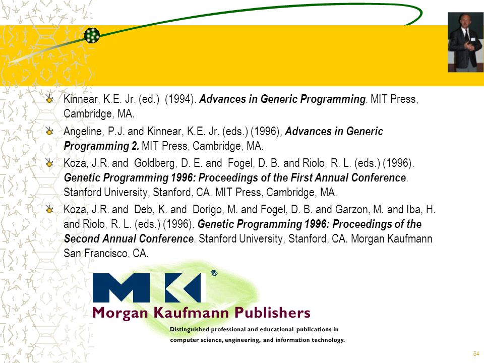 Kinnear, K. E. Jr. (ed. ) (1994). Advances in Generic Programming