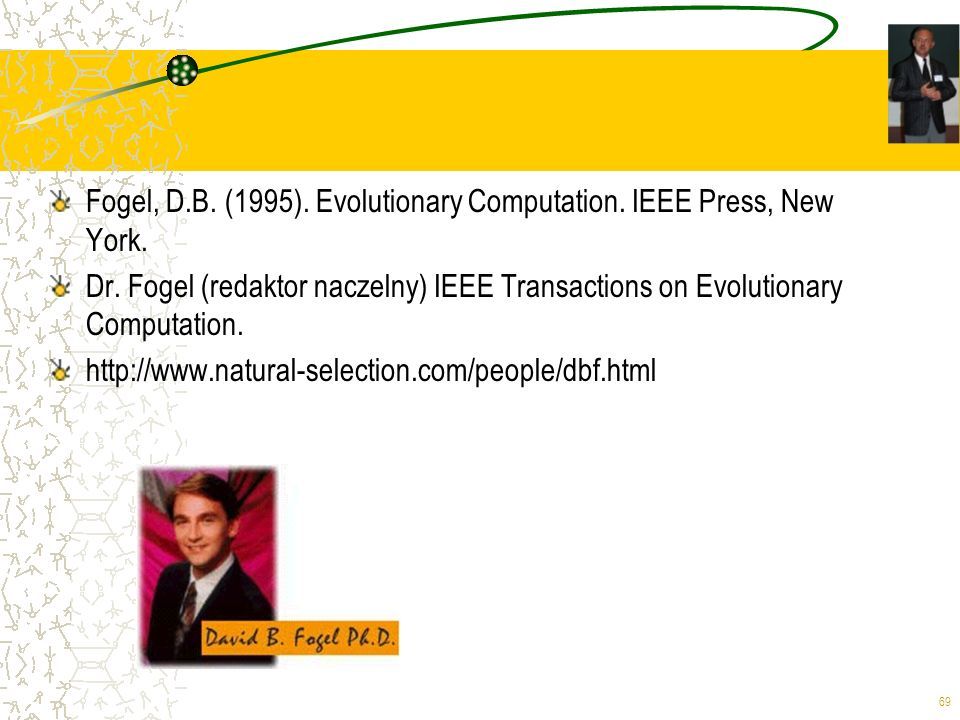 Fogel, D.B. (1995). Evolutionary Computation. IEEE Press, New York.