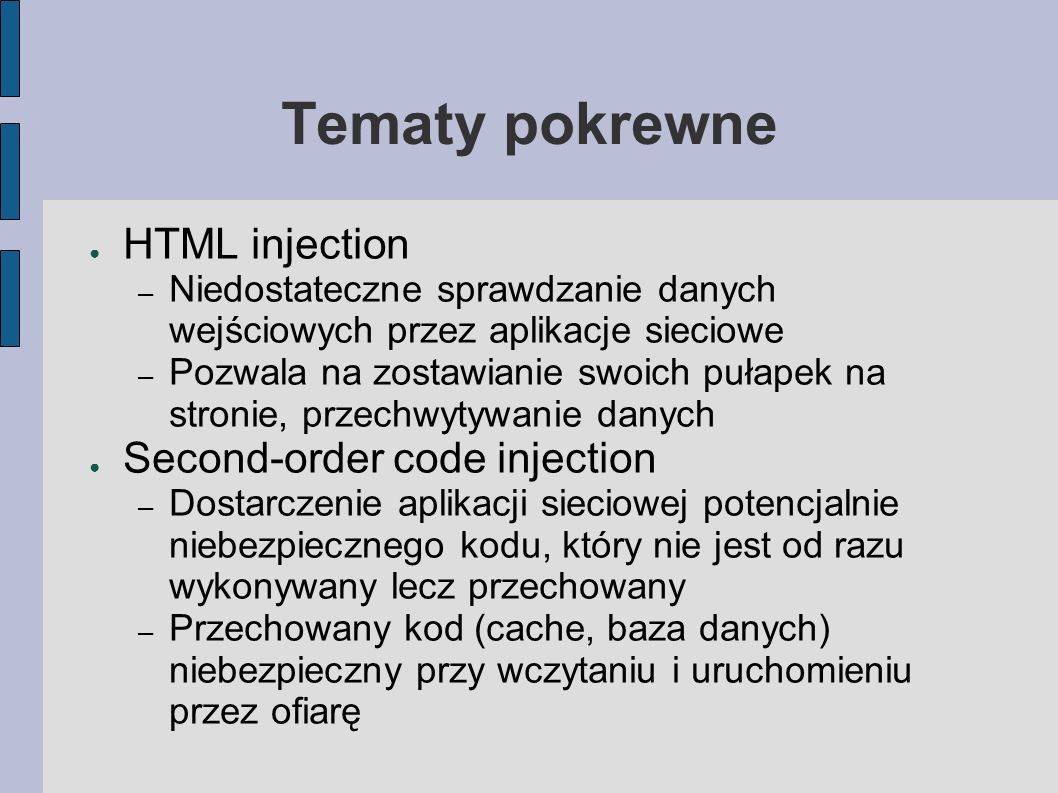Tematy pokrewne HTML injection Second-order code injection