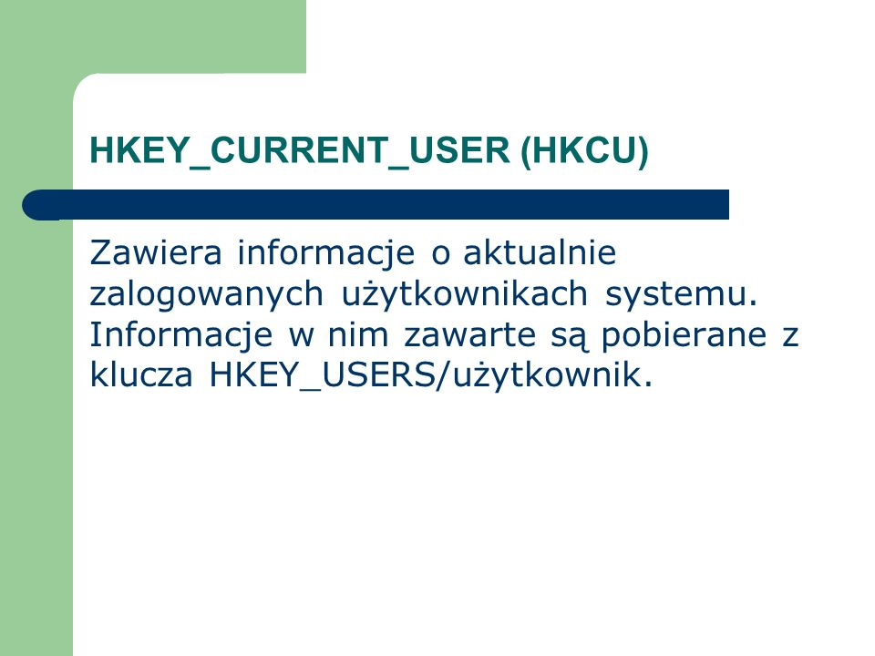HKEY_CURRENT_USER (HKCU)