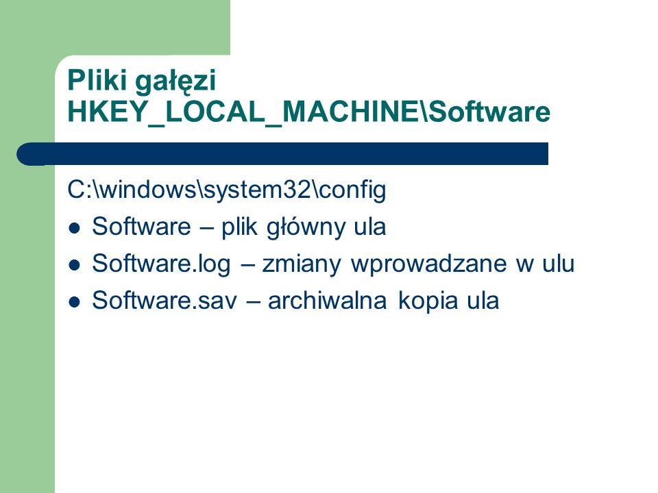 Pliki gałęzi HKEY_LOCAL_MACHINE\Software