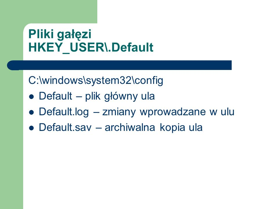 Pliki gałęzi HKEY_USER\.Default