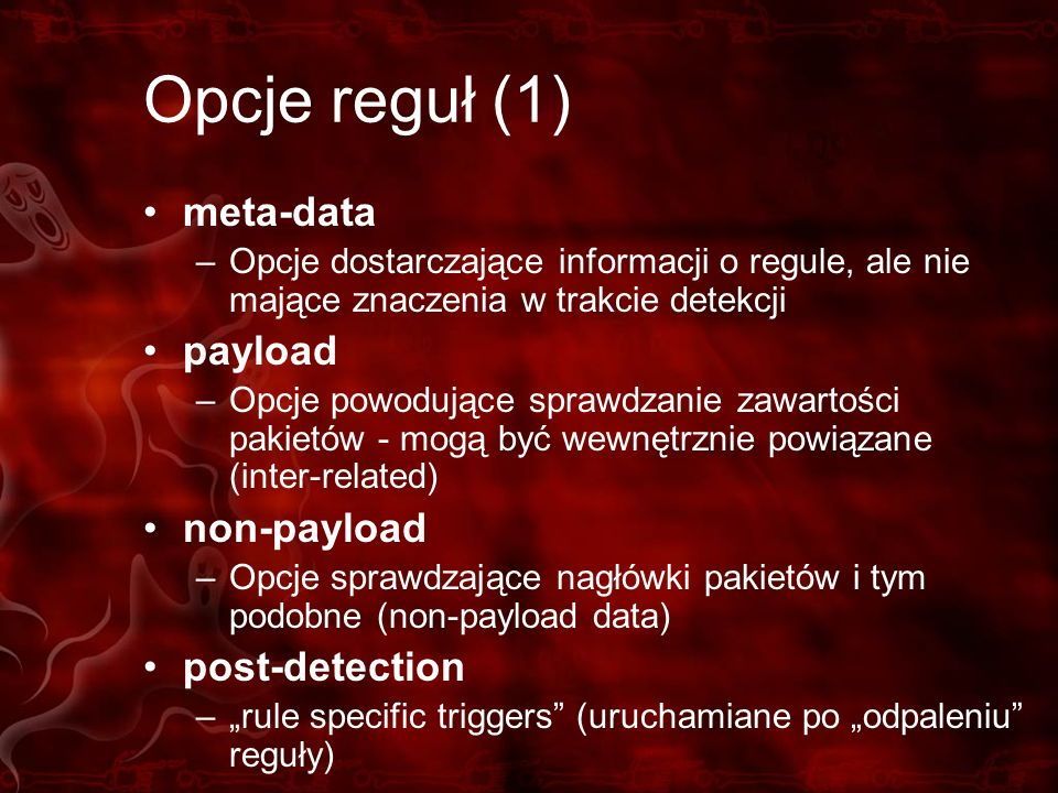 Opcje reguł (1) meta-data payload non-payload post-detection