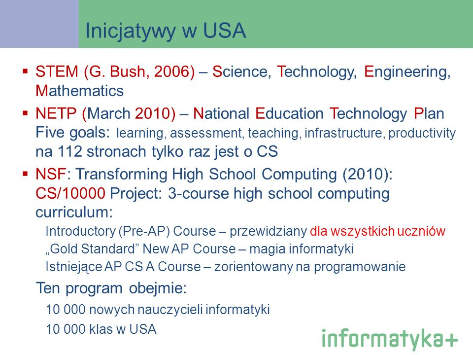 Inicjatywy w USA STEM (G. Bush, 2006) – Science, Technology, Engineering, Mathematics.