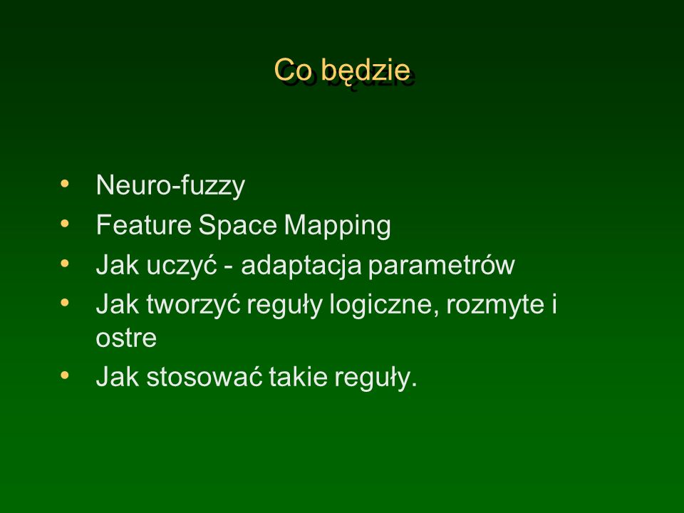 Co będzie Neuro-fuzzy Feature Space Mapping