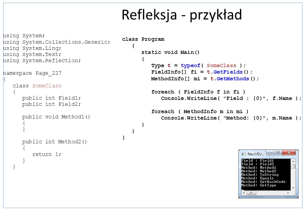 Refleksja - przykład using System; using System.Collections.Generic;