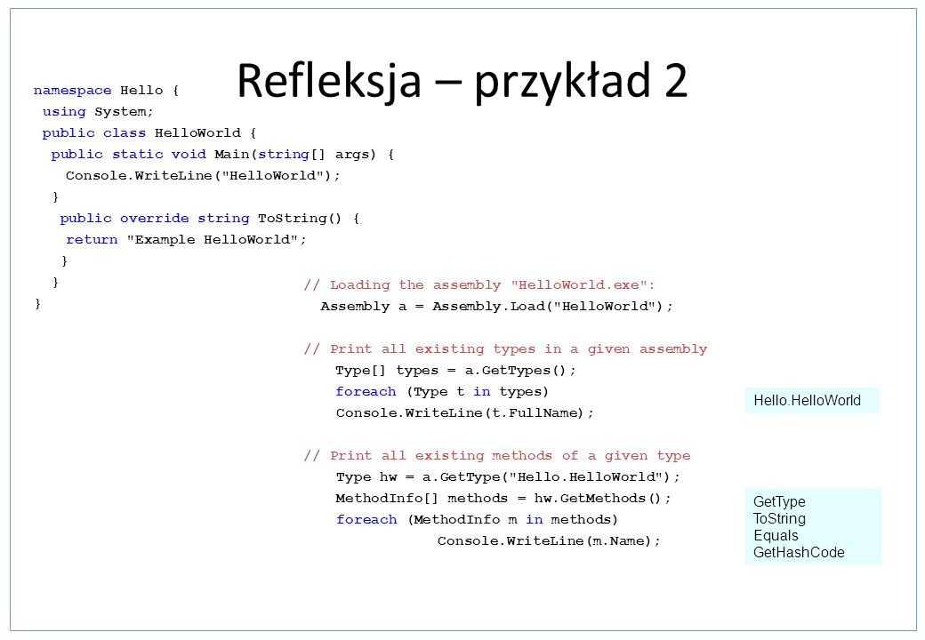 Refleksja – przykład 2 namespace Hello { using System;