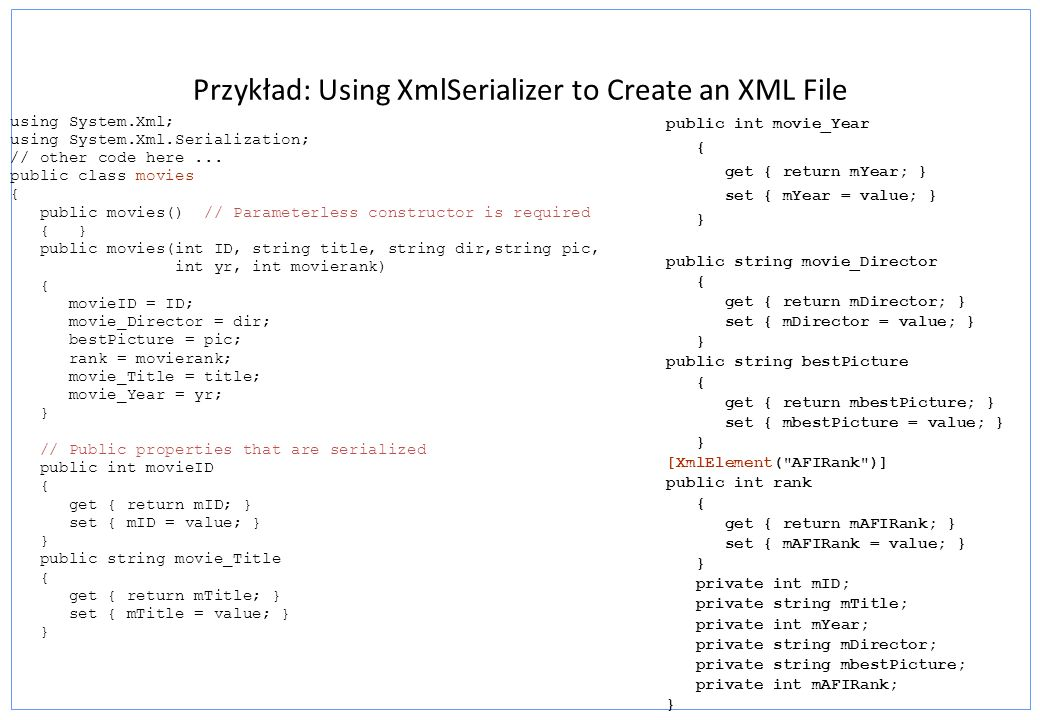 Przykład: Using XmlSerializer to Create an XML File