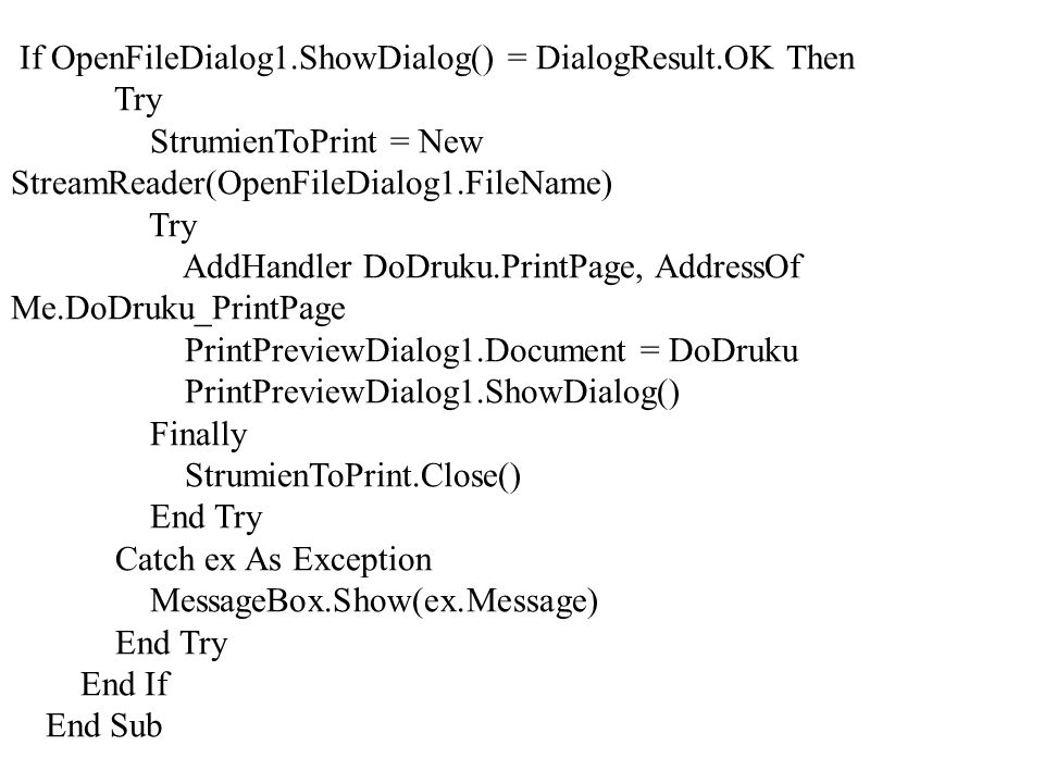 If OpenFileDialog1.ShowDialog() = DialogResult.OK Then
