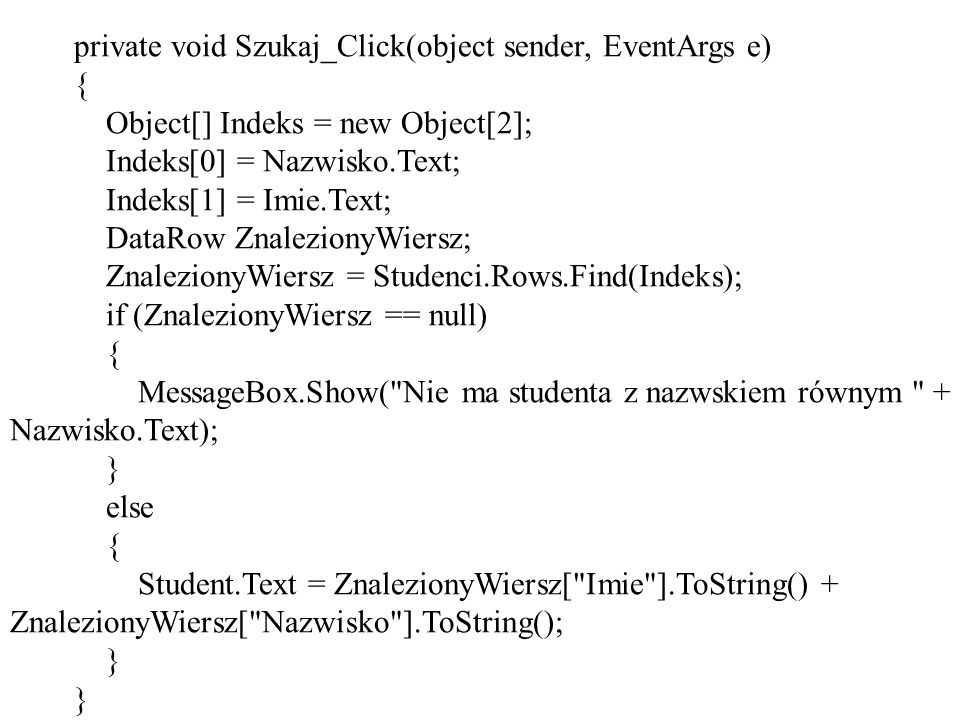 private void Szukaj_Click(object sender, EventArgs e)