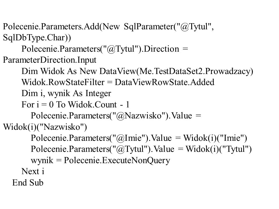 Polecenie.Parameters.Add(New SqlParameter( @Tytul , SqlDbType.Char))