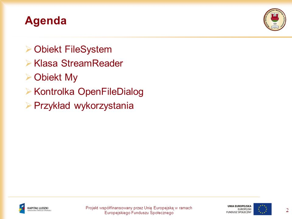 Agenda Obiekt FileSystem Klasa StreamReader Obiekt My
