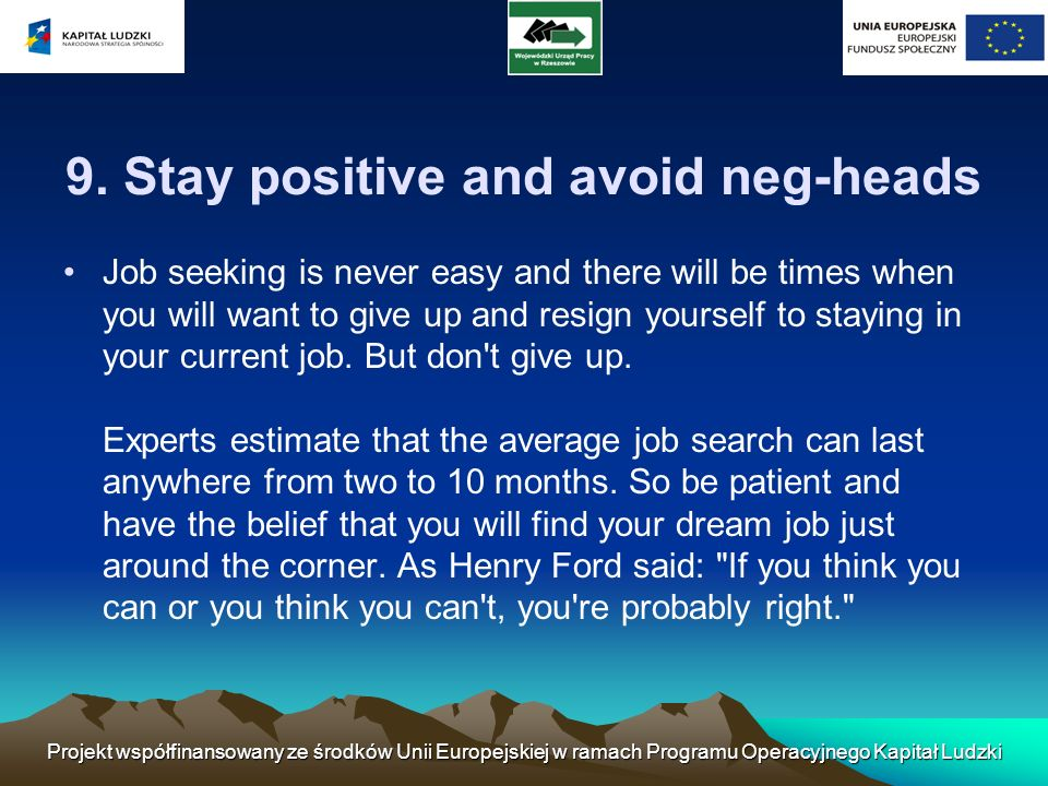 9. Stay positive and avoid neg-heads