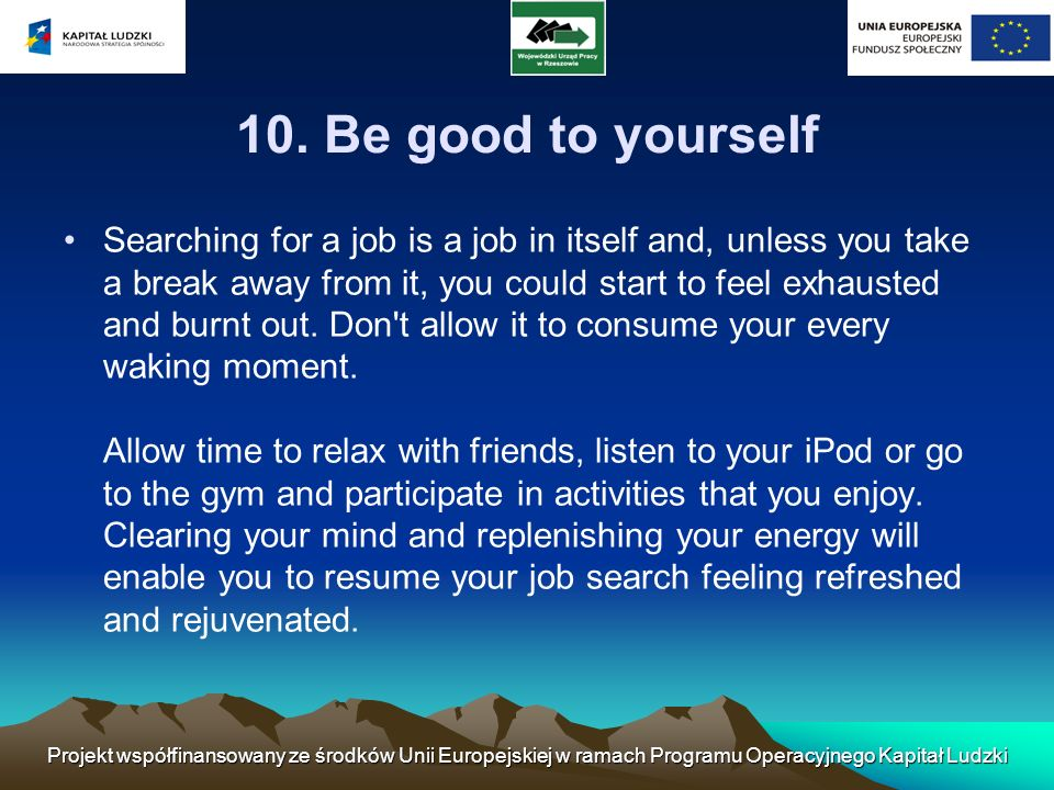 10. Be good to yourself