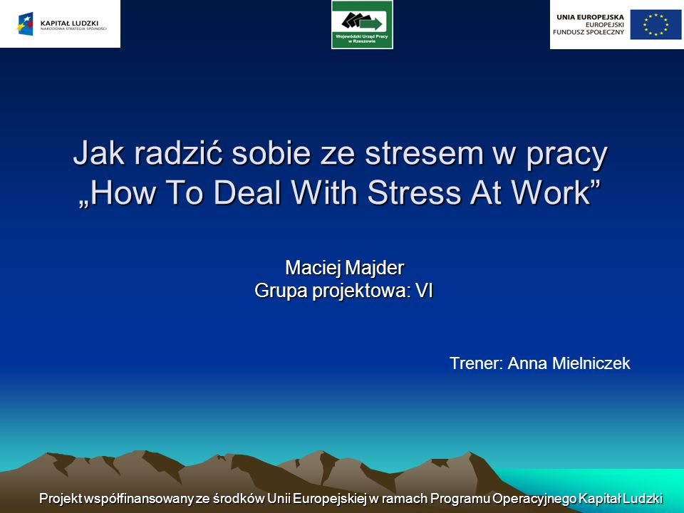 "Jak radzić sobie ze stresem w pracy ""How To Deal With Stress At Work"