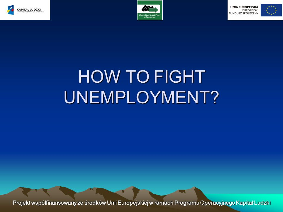 HOW TO FIGHT UNEMPLOYMENT