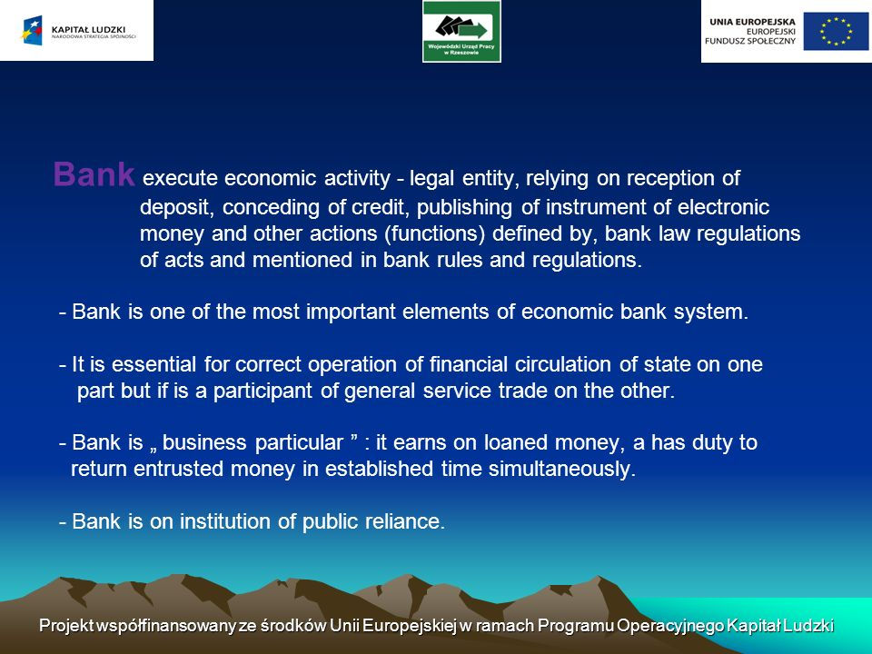 Bank execute economic activity - legal entity, relying on reception of