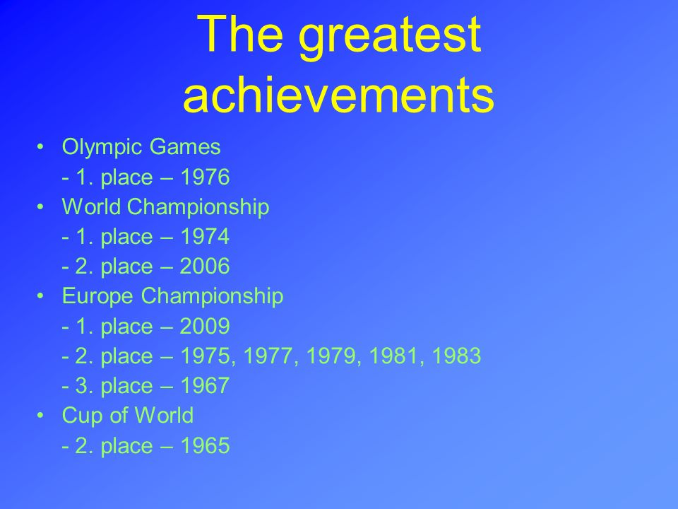 The greatest achievements