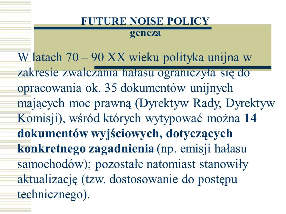 FUTURE NOISE POLICY geneza