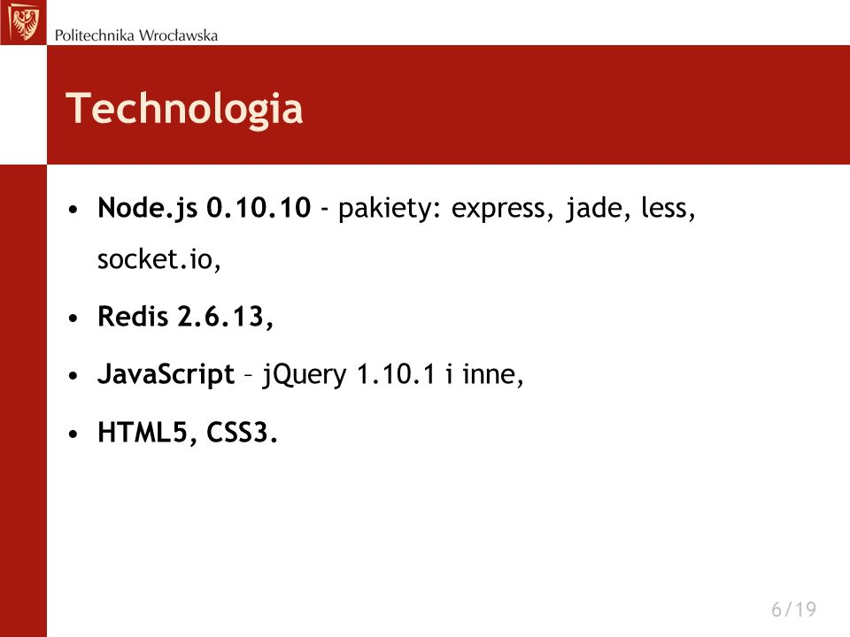 Technologia Node.js pakiety: express, jade, less, socket.io,