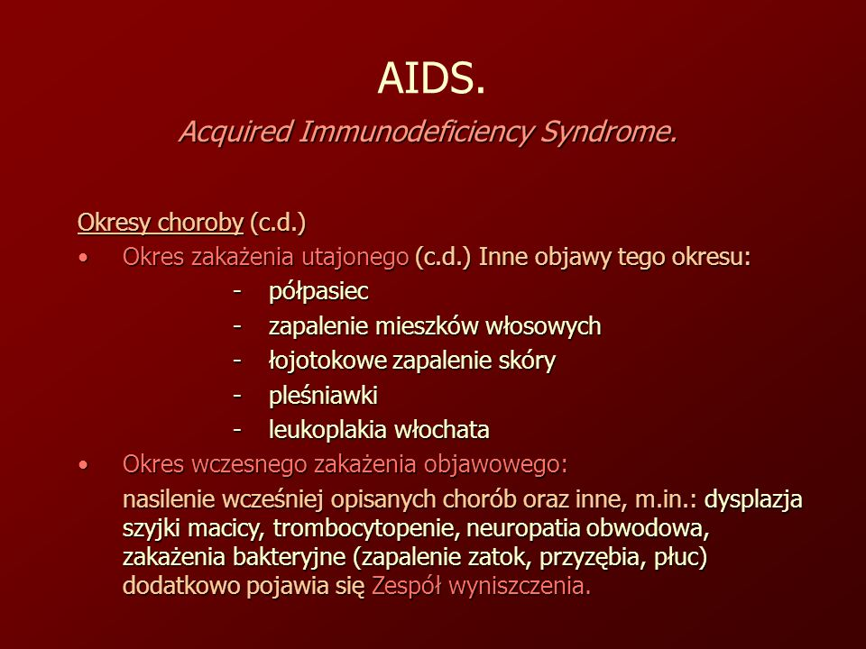 Acquired Immunodeficiency Syndrome.