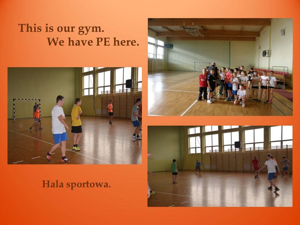 This is our gym. We have PE here.