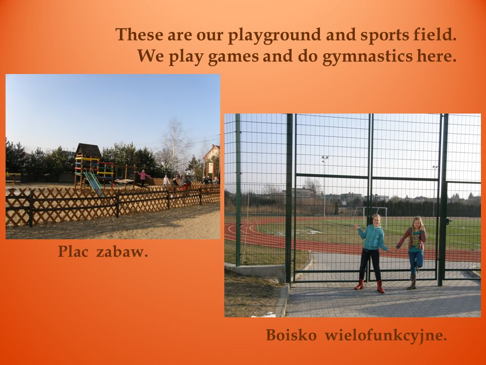 These are our playground and sports field