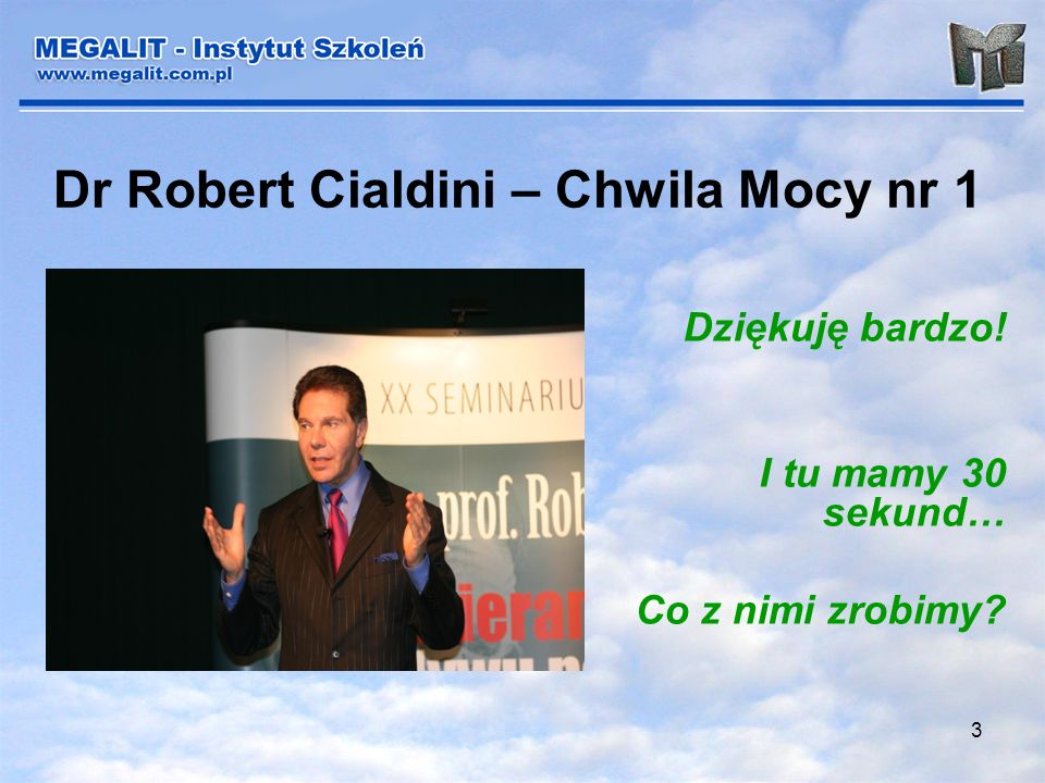 Dr Robert Cialdini – Chwila Mocy nr 1