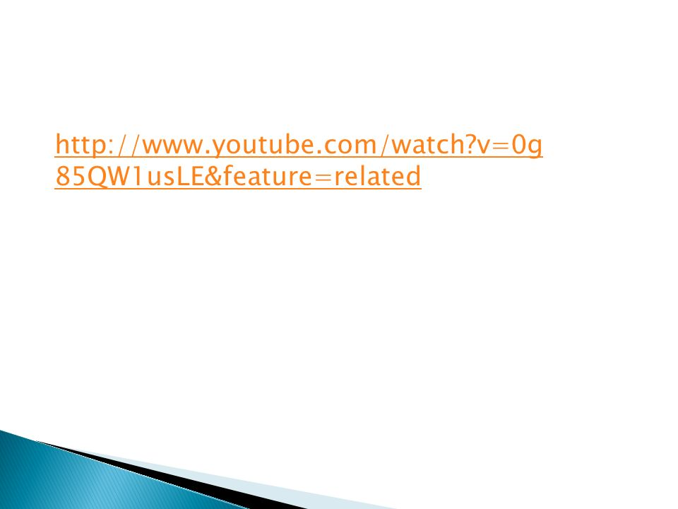 http://www.youtube.com/watch v=0g85QW1usLE&feature=related