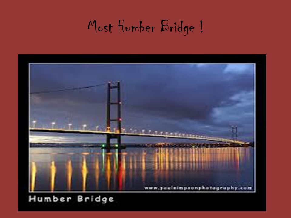 Most Humber Bridge !