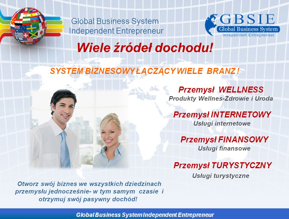 Wiele źródeł dochodu! Global Business System Independent Entrepreneur