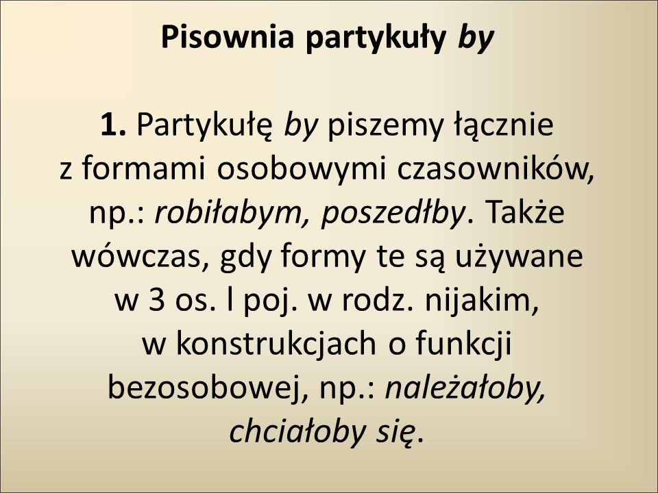Pisownia partykuły by 1.