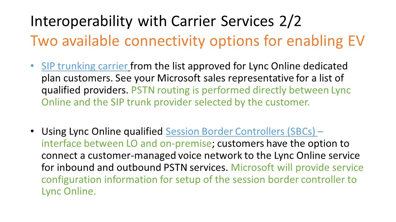 Interoperability with Carrier Services 2/2 Two available connectivity options for enabling EV