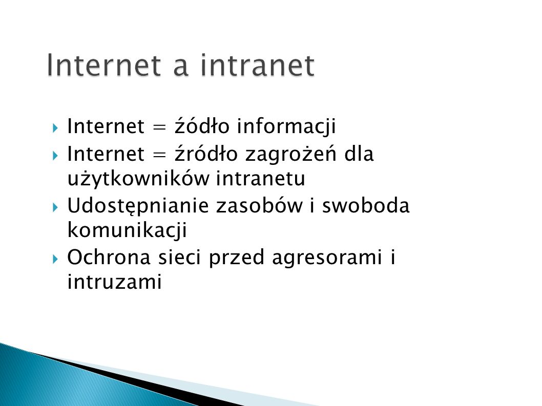 Internet a intranet Internet = źódło informacji