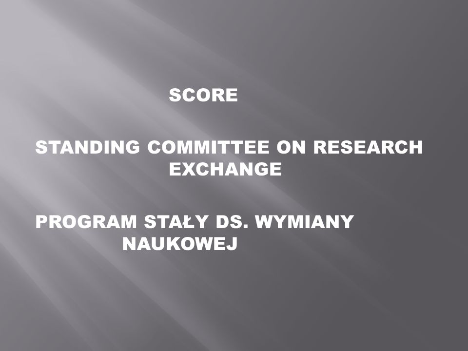 SCORE STANDING COMMITTEE ON RESEARCH EXCHANGE PROGRAM STAŁY DS