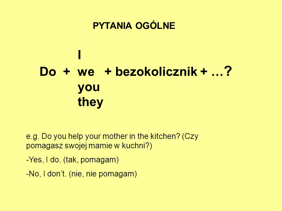 Do + we + bezokolicznik + … you they