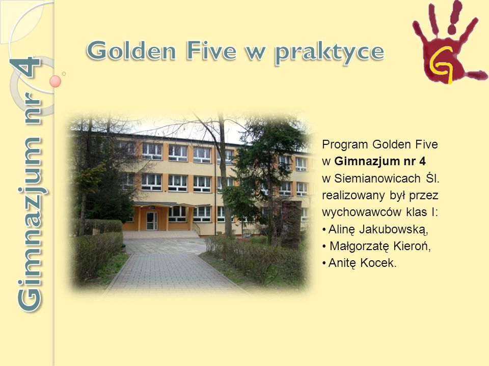 Gimnazjum nr 4 Golden Five w praktyce Program Golden Five
