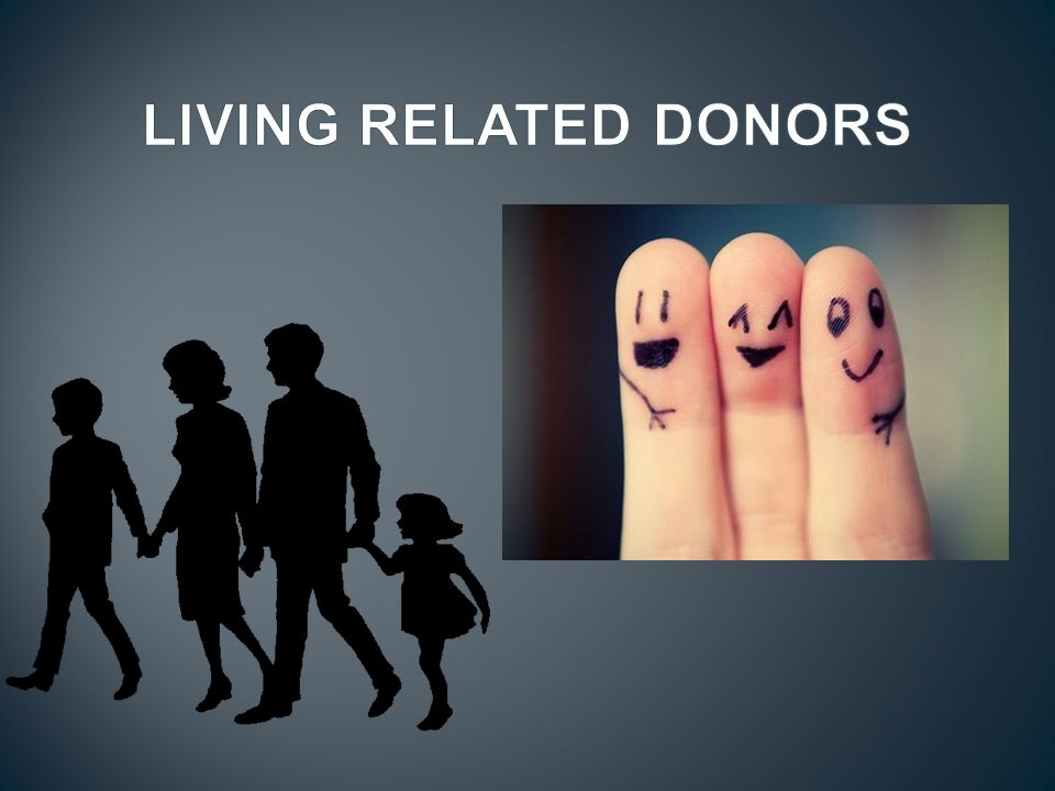 LIVING RELATED DONORS