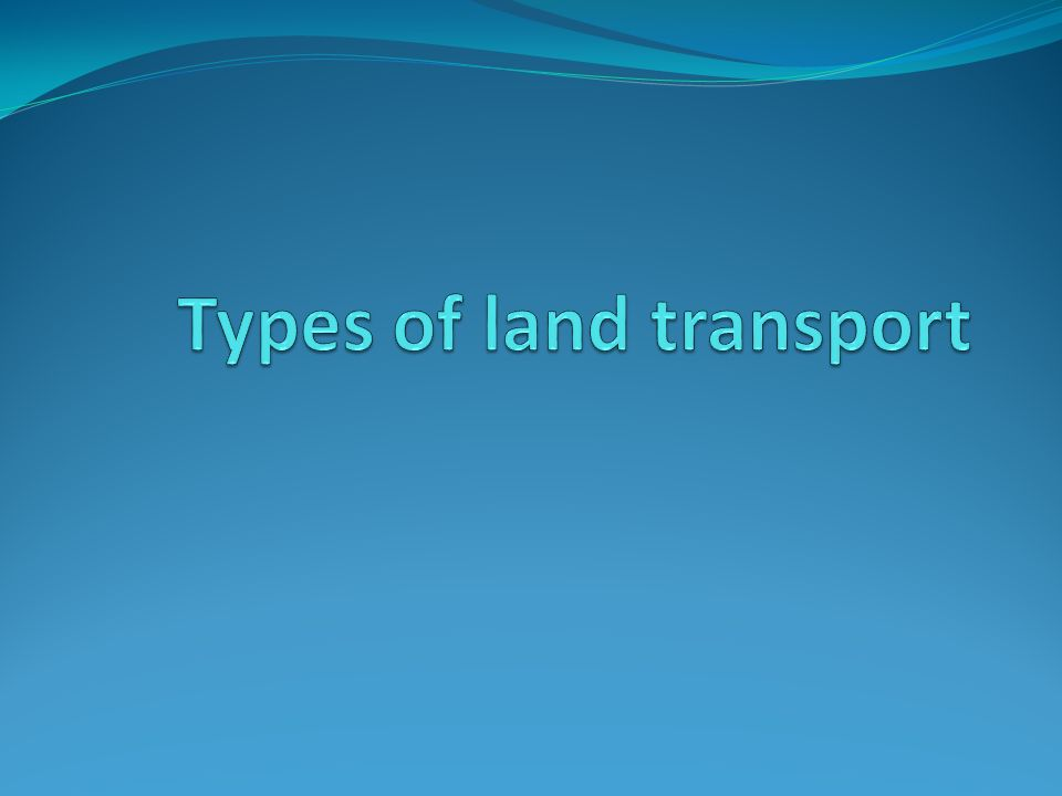 Types of land transport