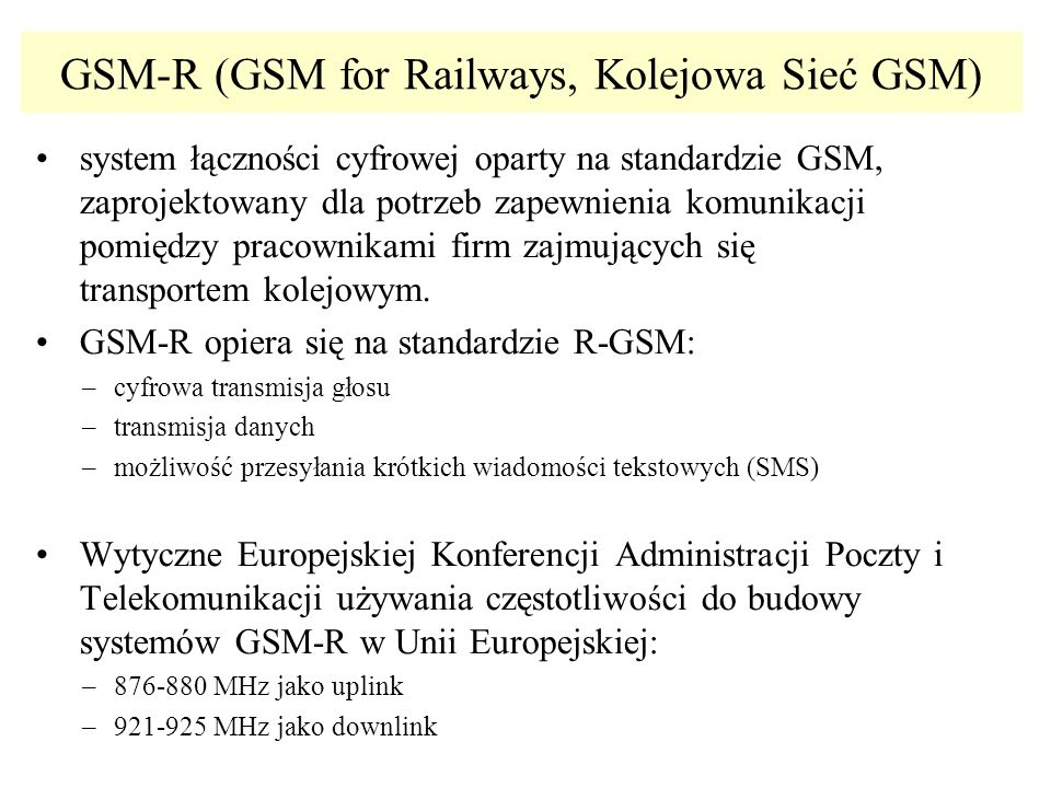 GSM-R (GSM for Railways, Kolejowa Sieć GSM)