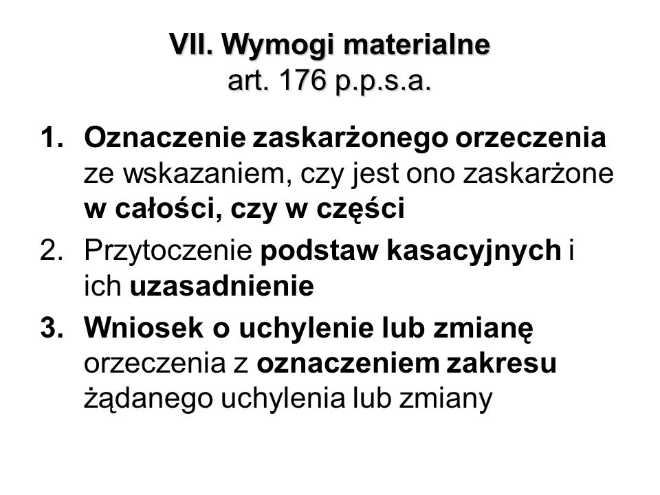 VII. Wymogi materialne art. 176 p.p.s.a.