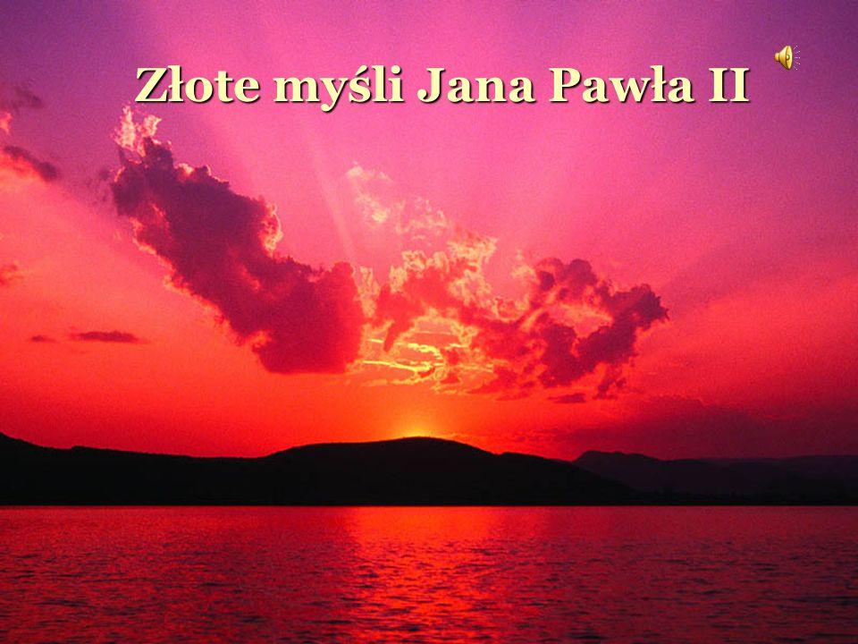 Złote Myśli Jana Pawła Ii Ppt Pobierz