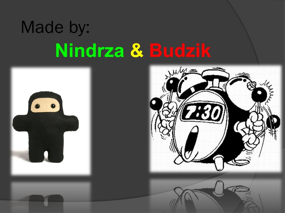Made by: Nindrza & Budzik